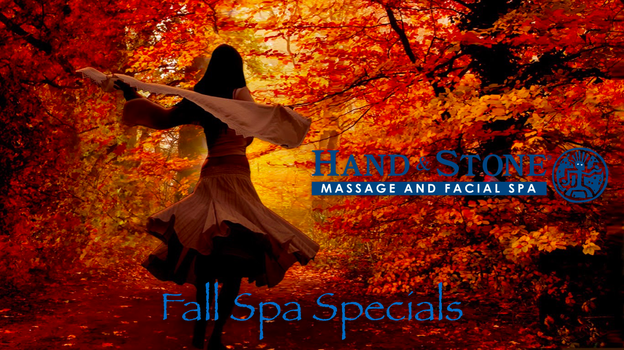Fall Spa Specials at Hand and Stone Massage and Facial Spa