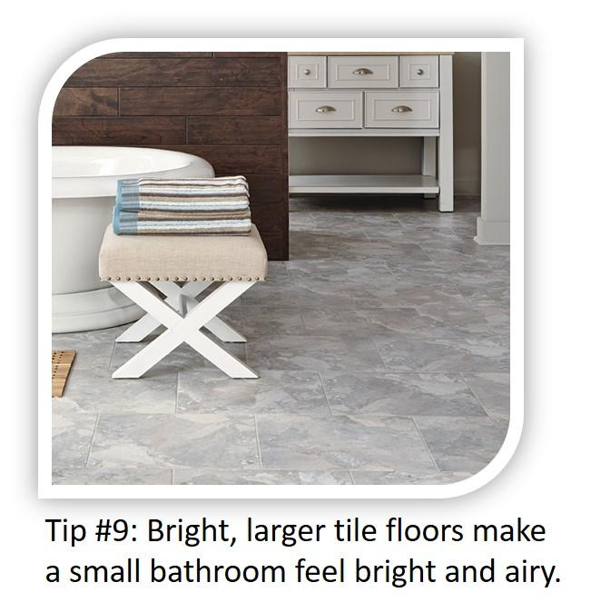 Small Bathroom Tip #9: Bright, larger tile floors make small spaces more airy!
