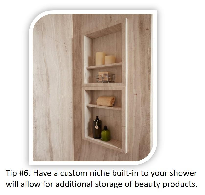 Small Bathroom Tip #6: Custom niches built-in to your shower make best use of your space!