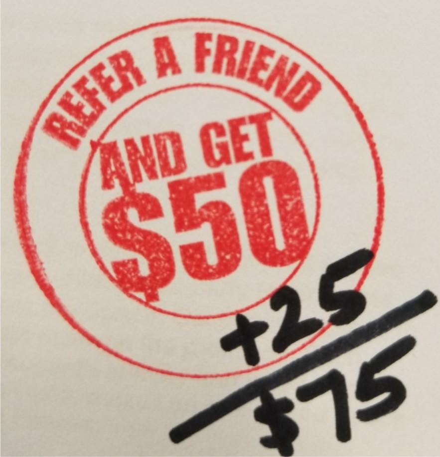$75 Refer A Friend