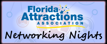 Florida Attractions Association Networking Nights